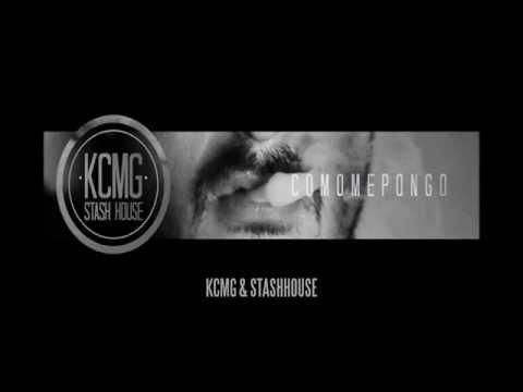 KCMG & STASH HOUSE - NO AHORA(CON ESCANDALOSO EXPÓSITO)