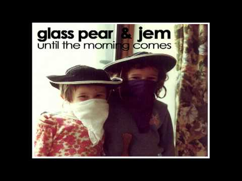 Glass Pear - Until The Morning Comes