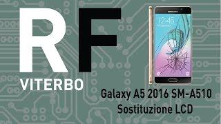 🔧 Come sostituire riparare schermo Samsung Galaxy A5 2016 (SM-A510F - SM-A510H). SM-A510F Repair