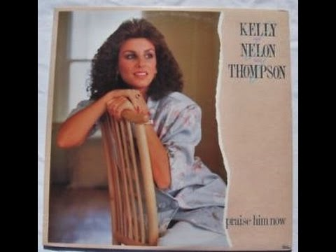 Kelly Nelon Thompson - Only God Could Love You More