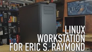 Build: Linux Workstation for Eric S. Raymond | Meet To Mega Therion