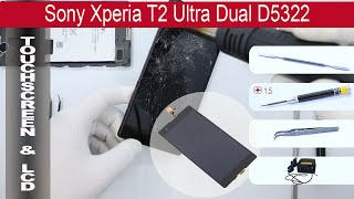 How to replace 🔧 📱 Digitizer & LCD  Sony Xperia T2 Ultra D5301 D5303 D5322