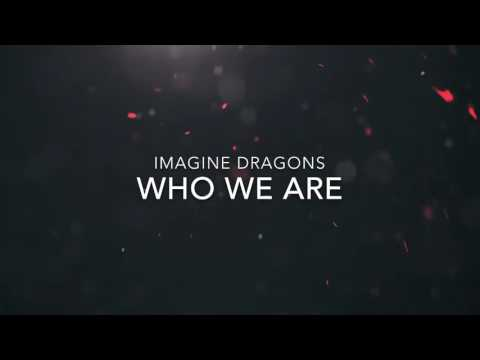 Imagine Dragons - Who We Are