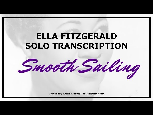 Ella Fitzgerald solo transcription - Smooth Sailing