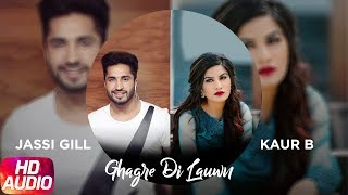 Latest Punjabi Song 2017 | Ghagre Di Lauwn | Jassi Gill | Kaur B | Punjabi Audio Song