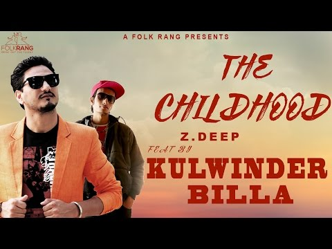 Z Deep | The Childhood | Feat. Kulwinder Billa | Brand New Punjabi Song 2015 video