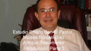 01-03 AT Intro. 3 Video 01 - Pastor Moisés Román