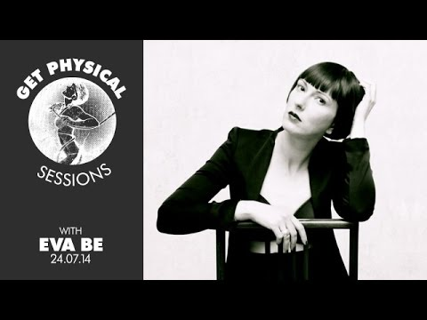 Get Physical Sessions Episode 35 with Eva Be