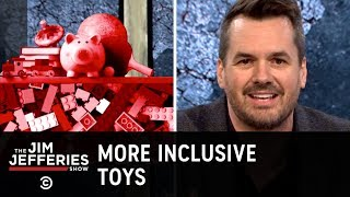 Toys Are Finally Becoming More Inclusive  - The Jim Jefferies Show