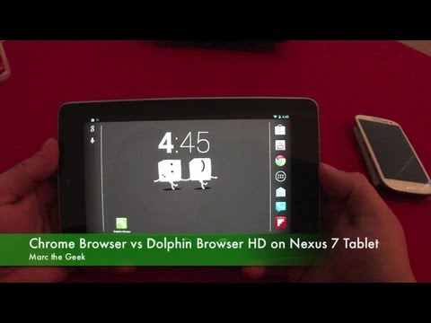 Chrome Browser vs Dolphin Browser HD On Nexus 7 Tablet