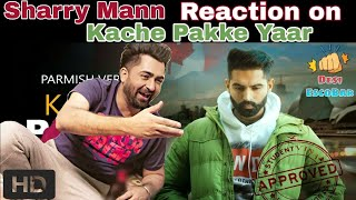 download lagu Sharry Mann Reaction On Kache Pakke Yaar Ft. Parmish gratis