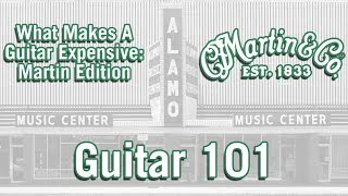 Guitar 101: What Make A Guitar Expensive-Martin Edition