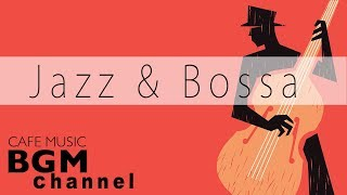 Cafe Music Mix - Jazz & Bossa Nova Instrumental Music For Work, Study - Relaxing Jazz