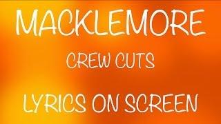 Watch Macklemore Crew Cuts video