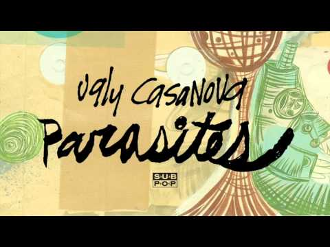Ugly Casanova - Parasites
