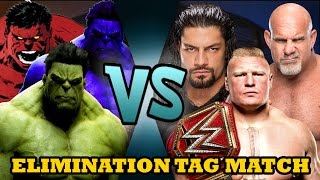 Brock Lesnar, Goldberg & Roman Reigns vs Hulk, Red Hulk & Blue Hulk (Elimination Tag)