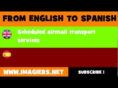 FROM ENGLISH TO SPANISH = Scheduled airmail transport services
