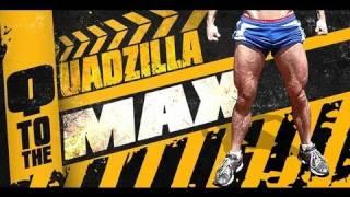 Quadzilla to the MAX!