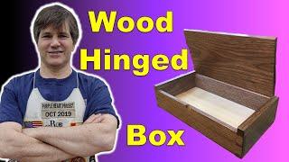 Wood Hinge box build with Rob Cosman