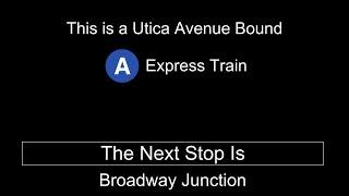 ᴴᴰ R160 A Train Announcements To Utica Avenue - Fulton Street Express
