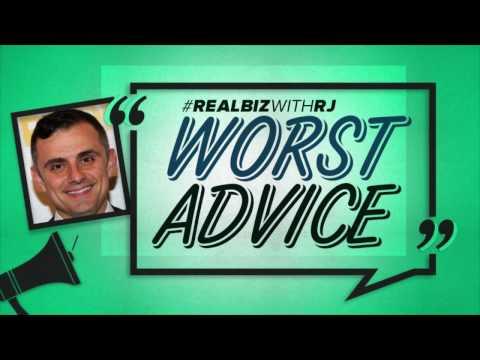 Gary Vaynerchuk: Worst Advice