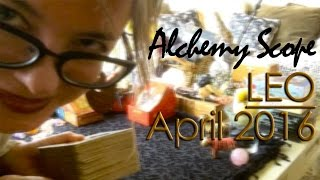 Leo April 2016 | Alchemy Scope for Your Soul Cycle | Monthly Reading