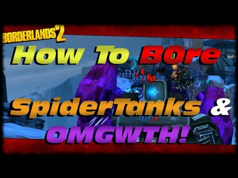 Borderlands 2 How To Bore Shot Spider Tanks & OMGWTH Digistruct Peak Boss One Shot Kill!