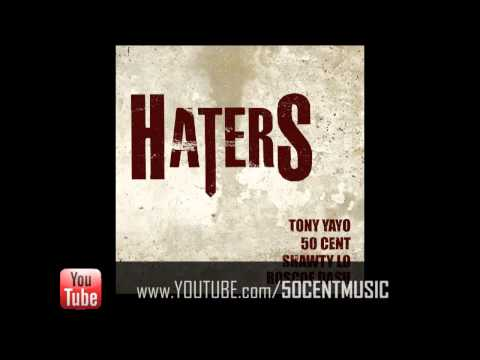 Haters by Tony Yayo Ft Roscoe Dash, Shawty Lo & 50 Cent | 50 Cent Music