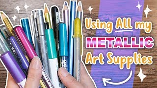 SO SHINY! Using ALL my METALLIC Art Supplies - Art Challenge