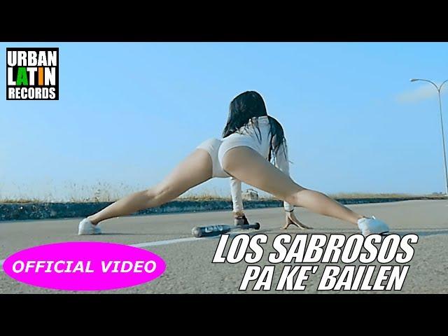 LOS SABROSOS - PA' KE BAILEN - (OFFICIAL VIDEO) CUBATON 2017
