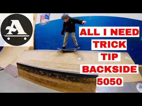 ALL I NEED TRICK TIP - BACKSIDE 5050 - ROBBIE LOOS