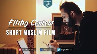 Filthy Content | Short Muslim Film