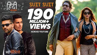 Suit Suit Video Song Hindi Medium Irrfan Khan Saba Qamar Guru Randhawa Arjun