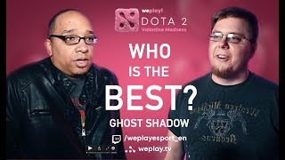 Ghost Shadow - WHO IS THE BEST? | DAY 3 | Valentine Madness DOTA 2 Tournament | WePlay! Esports
