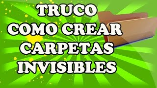 crear carpetas invisibles  win 8 7 y xp.