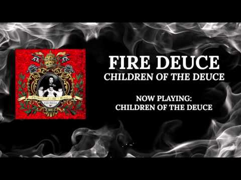 Fire Deuce - Children Of The Deuce