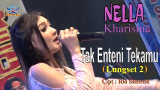 Download Lagu Nella Kharisma - Tak Enteni Tekamu [Lungset 2] [OFFICIAL] Gratis STAFABAND