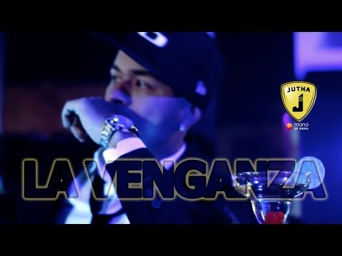 JUTHA - LA VENGANZA [Video Oficial]