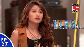 Y.A.R.O Ka Tashan - यारों का टशन - Episode 27 - 31st August, 2016
