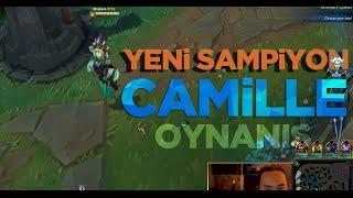 LoL   YENİ ŞAMPİYON : Camille Oynanış   Türkçe League of Legends