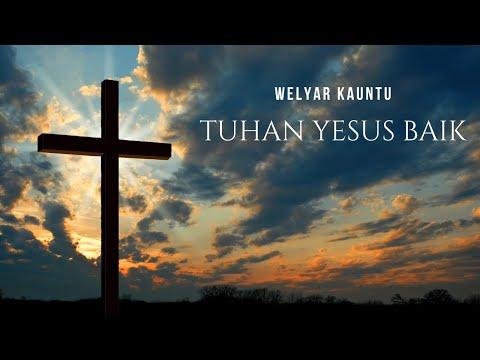 Download Lagu Tuhan Yesus Baik MP3 Free