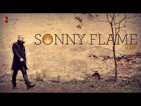 Sonerie telefon » Sonny Flame – Vin (cu versuri) [song from the upcoming album]