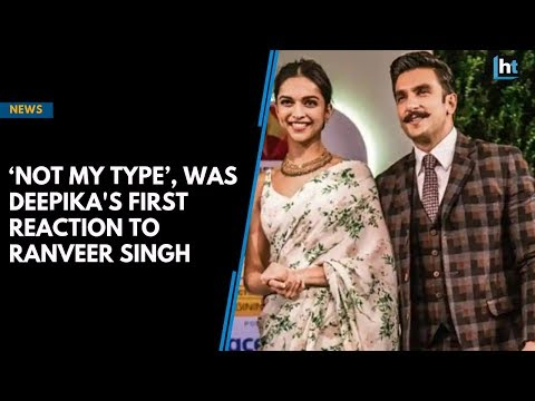 'Not my type' was Deepika's first reaction to Ranveer Singh
