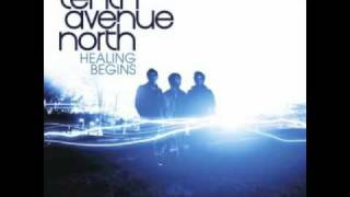 Watch Tenth Avenue North Healing Begins video