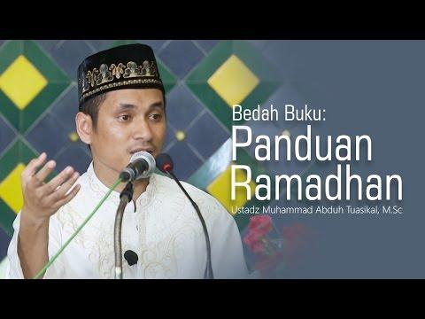 Kajian Islam: Bedah Buku Panduan Ramadhan - Ustadz Muhammad Abduh Tuasikal, M.Sc