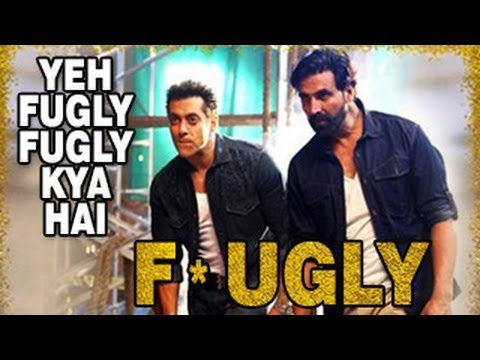 FUGLY TITLE SONG  Ft.Yo Yo Honey Singh, Akshay Kumar & Salman Khan RELEASED -- FULL VIDEO HD