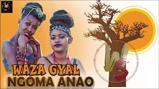 WAZA GYAL_ NGOMA ANAO