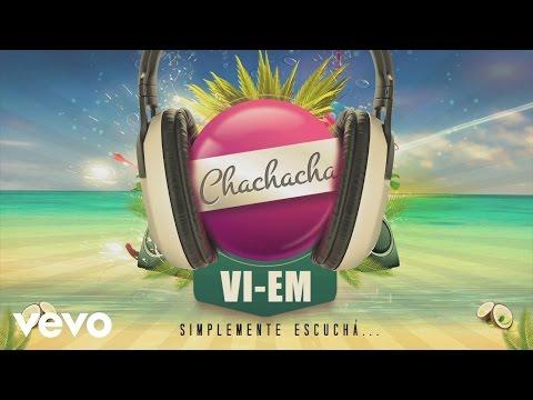 Vi-em - Cha Cha Cha (pseudo Video) video