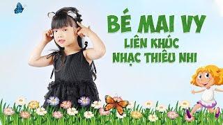 Bé Mai Vy - Liên Khúc Nhạc Thiếu Nhi Vui Nhộn Cho Bé ♫ Nhacpro Kids - Music For Kid