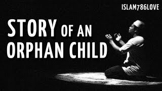 Story Of An Orphan Child – Very Emotional [HD]